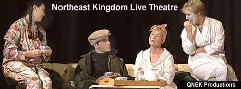 Northeast Kingdom Vermont Live theater QNEK Productions