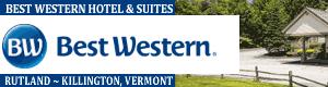 Best western Vermont, Best Western Hotels, Best Western Rutland, Best Western, hotels, inns, suites